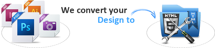 Quick and cheap conversion of your design into any webpage, newsletter or email
